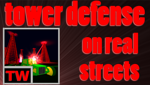 Augmented Reality Tower World a tower defense game on the streets of your town!